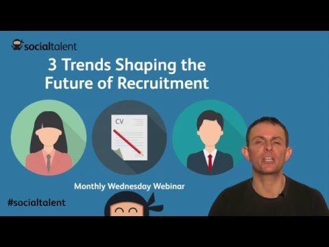 3 Trends Shaping the Future of Recruitment