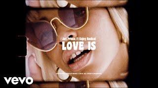 Jay Prince   Love Is Feat Kojey Radical Ft. Kojey Radical