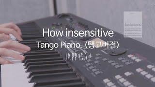 """어려운피아노, 탱고음악의 매력에 빠져보세요!  탱고 피아노로 치는 숨은 명곡 """"How Insensitive"""""""