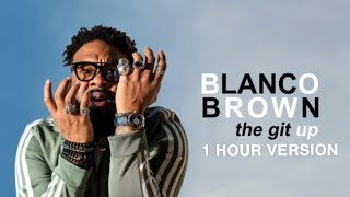 Blanco Brown  The Git Up!: 1 HOUR VERSION
