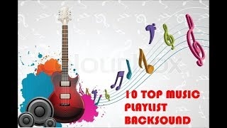TOP 10 MUSIC BACKSOUND / PLAYLIST / MUSIK INSTRUMEN  || PART 1