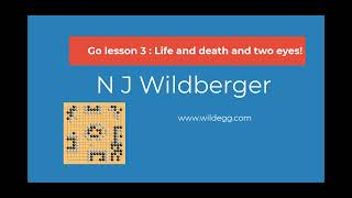 Go Lesson 3: Life and death and two eyes! | Playing Go | N J Wildberger