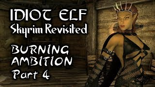 Skyrim Revisited - 074 - Burning Ambition - Part 4