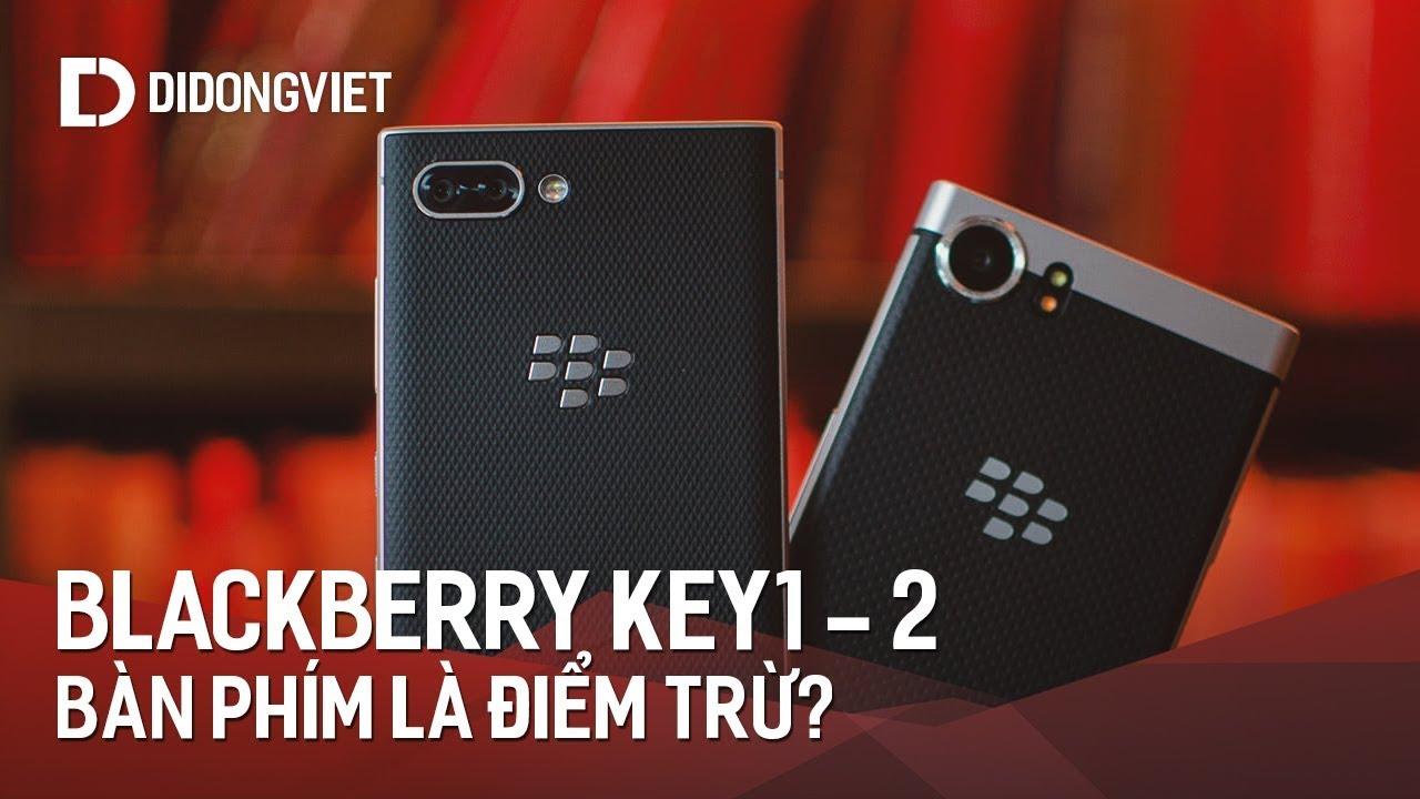 BlackBerry KeyOne và KeyTwo: Khi bàn phím có thể trở thành điểm trừ lớn nhất