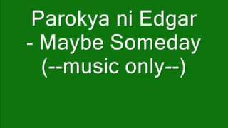 Parokya Ni Edgar►►►maybe SomedayHQ