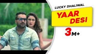 Yaar Desi | Lucky Dhaliwal | Latest Punjabi Song 2015 |  Speed Records Classic Hitz