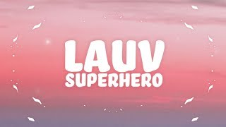 Lauv - Superhero (Lyrics) 🎵