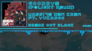 「J-Core」[Massive New Krew Feat. Yukacco] Goodbye (P*Light Remix)