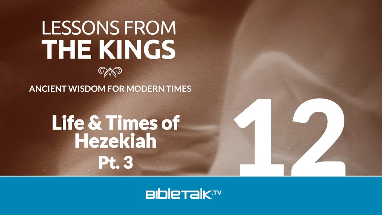 12. The Life and Times of Hezekiah
