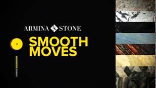 Armina Stone Smooth Move