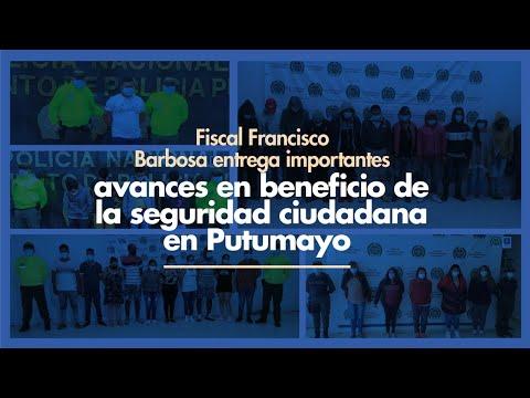 Fiscal Barbosa entrega importantes avances en beneficio de la seguridad ciudadana en Putumayo
