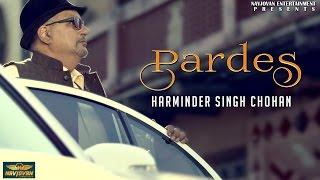 Latest New Punjabi Songs 2017  Pardes  Harminder Singh Chohan  Punjabi Songs 2017