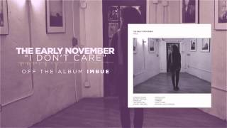 The Early November - I Don't Care