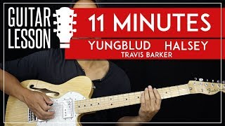 11 Minutes Guitar Tutorial - YUNGBLUD Halsey Guitar Lesson 🎸 |TABS + Easy Chords + No Capo|