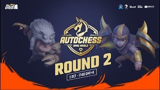 [VN] Round 2 - Auto Chess APAC Rivals