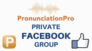 Pronunciation Pro Private Facebook Group!