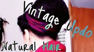 Vintage Up Do |Natural Hair|