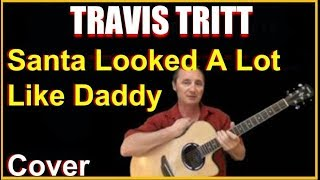 Santa Looked A Lot Like Daddy Acoustic Guitar Cover - Travis Tritt Chords & Lyrics Sheet