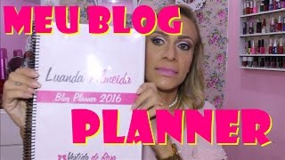 Blog Planner - Como Organizo Posts E Videos
