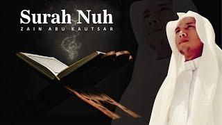 Lantunan Indah Qur'an Surah Nuh - Zain Abu Kautsar