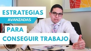 Episodio 10- Estrategias avanzadas para conseguir trabajo- Tips efectivos para conseguir trabajo