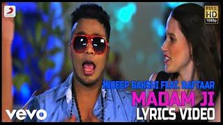 Madam Ji - Lyrics Video | Indeep Bakshi feat Raftaar ft. Raftaar