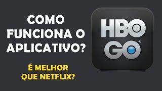 COMO FUNCIONA O HBO GO?.. É MELHOR QUE NETFLIX?