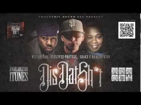 'Dis Dat Sh*t' - Shake F x Protege x Mistah FAB (Audio)
