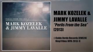 <b>Mark Kozelek</b> & Jimmy Lavalle  Perils From The Sea 2013