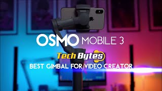 OSMO Mobile 3 Gimbal Transform Your World | TECH BYTES