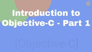Introduction to Objective C - Part 1