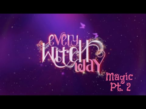 Every Witch Way Magic Part 2