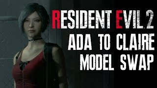 Resident Evil 2 Remake Ada to Claire Default Model Swap