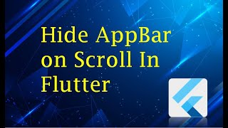 How to Hide AppBar on Scroll In Flutter ?