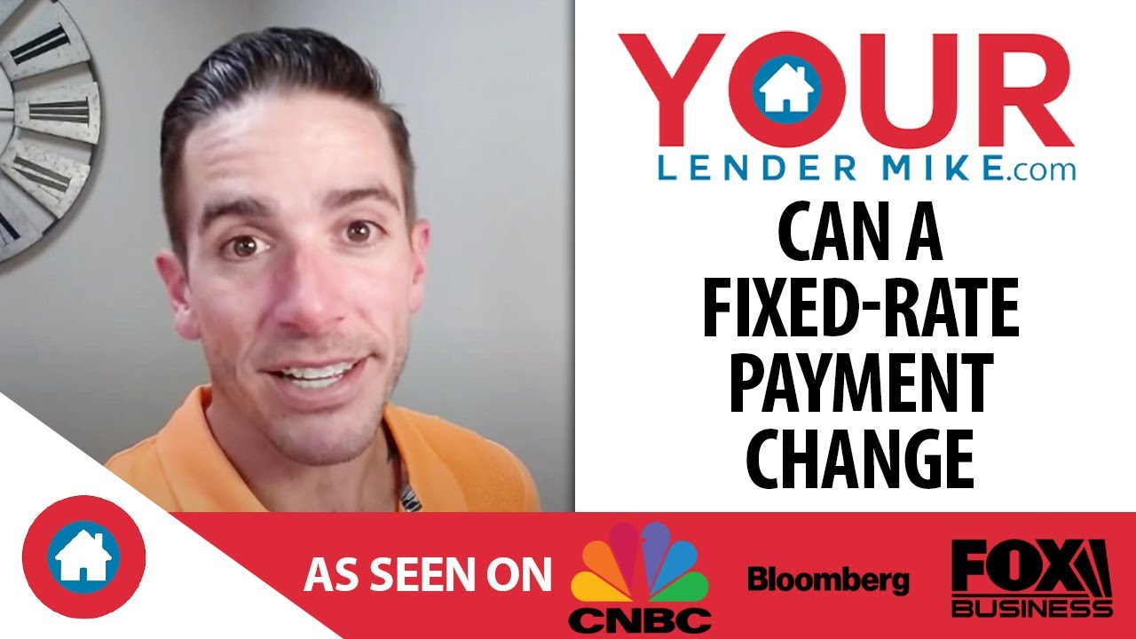 Can My Fixed-Rate Loan Payment Ever Change?