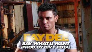 Faydee - Say What You Want (Prod. By Divy Pota)