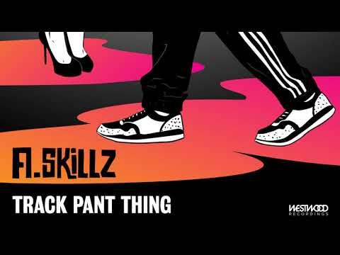 A.Skillz - Track Pant Thing