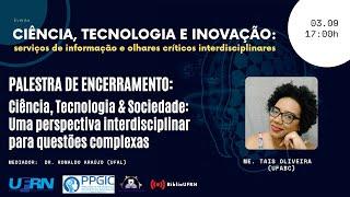 Ciência, Tecnologia & Sociedade: Uma perspectiva interdisciplinar para questões complexas