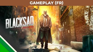 Blacksad: Under the Skin | Gameplay Video FR | Microids, Pendulo Studios & YS Interactive