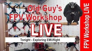 Old Guy's FPV Workshop LIVE - Sun, January 24th, 2021 8 pm EDT
