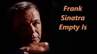Frank Sinatra.......Empty Is.