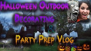 Outdoor Halloween Decor And Party Prep Vlog 2016