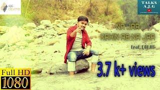Na Jaa Kahin Ab Na Jaa (Acoustic Cover)    Ft. Debjit