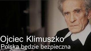 Ojciec Klimuszko – Polska będzie bezpieczna cz.1