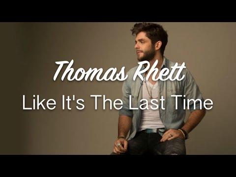 Like It's The Last Time - Thomas Rhett (Lyrics)