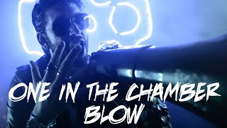 "One In The Chamber Drops Music Video For ""Blow""!"