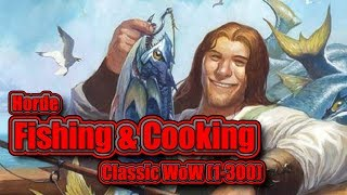 Classic WoW: Fishing and Cooking, 1-300, Horde Guide