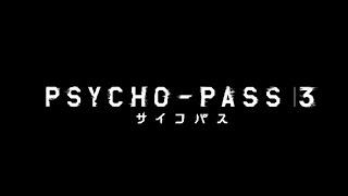 vidéo Psycho-Pass 3 - Bande annonce