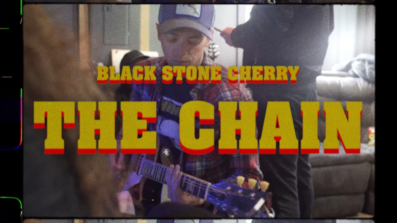 BLACK STONE CHERRY - The Chain