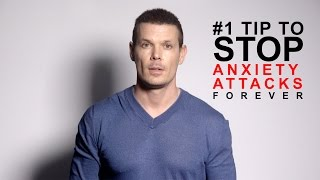 Anxiety Attacks: #1 tip to stop anxiety attacks forever
